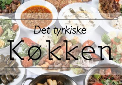 Det tyrkiske køkken: Et af verdens bedste!